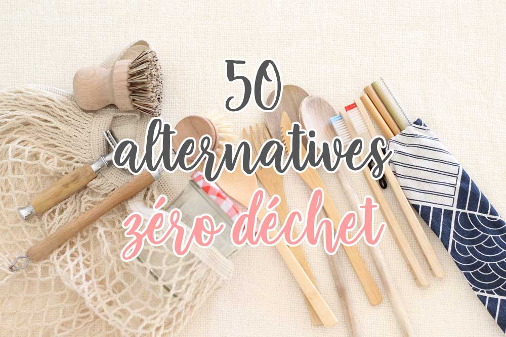 50 alternatives zéro déchet